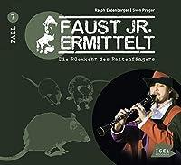 Faust junior ermittelt: Die Rueckkehr des Rattenfaengers: Fakten. Wissen. Erleben.