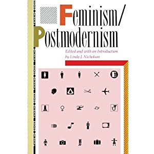 Feminism/Postmodernism (Thinking Gender)