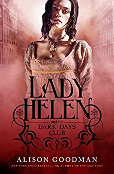 Lady Helen and the Dark Days Club by [Goodman, Alison]