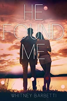 He Found Me: (He Found Me #1) by [Barbetti, Whitney]