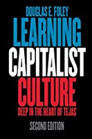 Learning Capitalist Culture: Deep in the Heart of Tejas (Contemporary Ethnography)