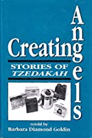 Creating Angels: Stories of Tzedakah