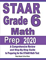 STAAR Grade 6 Math Prep 2020: A Comprehensive Review and Step-By-Step Guide to Preparing for the STAAR Math Test