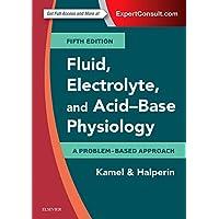 Fluid, Electrolyte and Acid-Base Physiology: A Problem-Based Approach, 5e