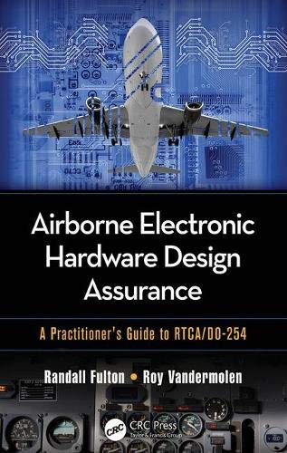 Download Airborne Electronic Hardware Design Assurance: A Practitioner's Guide to RTCA/DO-254 1482206056