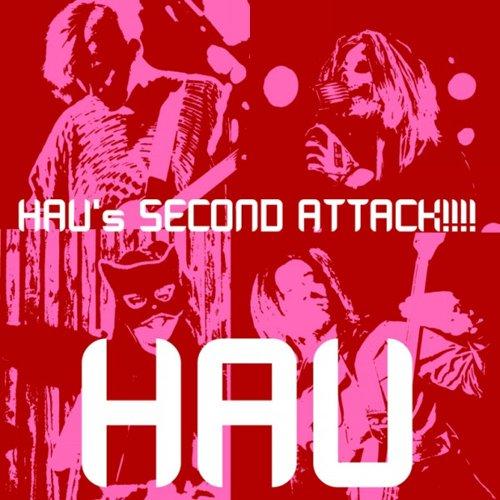 HAU'S SECOND ATTACK!!!!の詳細を見る