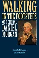 Walking in the Footsteps of General Daniel Morgan [並行輸入品]