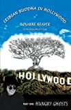 Hungry Ghosts: Lesbian Buddha In Hollywood, Book One