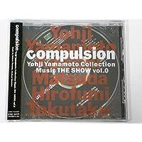 compulsion Yoji yamamoto Collection Music THE SHOW vol.0