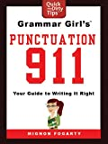 Grammar Girl's Punctuation 911: Your Guide to Writing it Right (Quick & Dirty Tips) (English Edition)