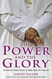 The Power and the Glory: Inside the Dark Heart of John Paul II's Vatican
