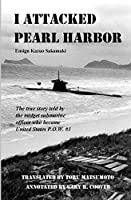 I Attacked Pearl Harbor: The True Story of America's POW #1