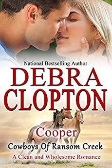 Cooper: Clean and Wholesome Romance (Cowboys of Ransom Creek Book 3) by [Clopton, Debra]