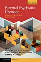 Parental Psychiatric Disorder: Distressed Parents and their Families by Unknown(2015-07-15)