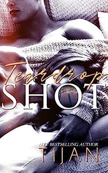 Teardrop Shot: A Friends to Lovers Sports Romance by [Tijan]