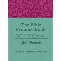 The Bible Promise Book Devotional for Women: 365 Days of Encouragement for Your Heart