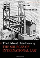 The Oxford Handbook on the Sources of International Law (Oxford Handbooks)