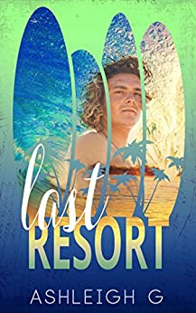 Last Resort (Island Series Book 1) by [G, Ashleigh]