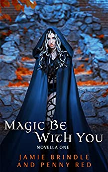 Magic Be With You: Novella One by [Brindle, Jamie, Red, Penny]