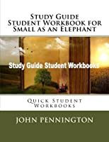 Small As an Elephant: Quick Student Workbooks