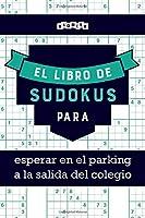 El libro de Sudokus para esperar en el parking a la salida del colegio