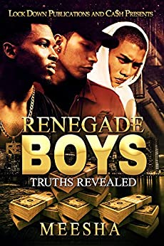 Renegade Boys: Truths Revealed by [Meesha]