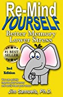 Re-mind Yourself: Better Memory Lower Stress