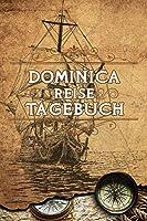 Dominica Reise Tagebuch: Notizbuch liniert 120 Seiten - Reiseplaner zum Selberschreiben - Reisenotizbuch Abschiedsgeschenk Urlaubsplaner