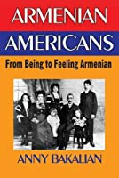 Armenian-Americans: From Being to Feeling American