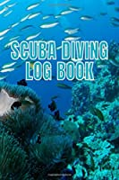 Scuba Diving Log Book: Scuba Dive Diving Logbook for Beginner, Intermediate, and Experienced Divers - Dive Journal for Training, Certification and Recreation Logging about 120 Dives. Log Your Dives For Amateurs to Professionals 6 X 9  120 pages Journal