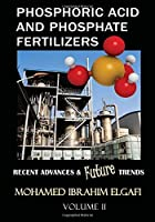 Phosphoric Acid and Phosphate Fertilizers - Volume II: State of the Art and Future Trends【洋書】 [並行輸入品]