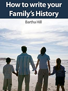 Family History Starter Guide: Writing your family history