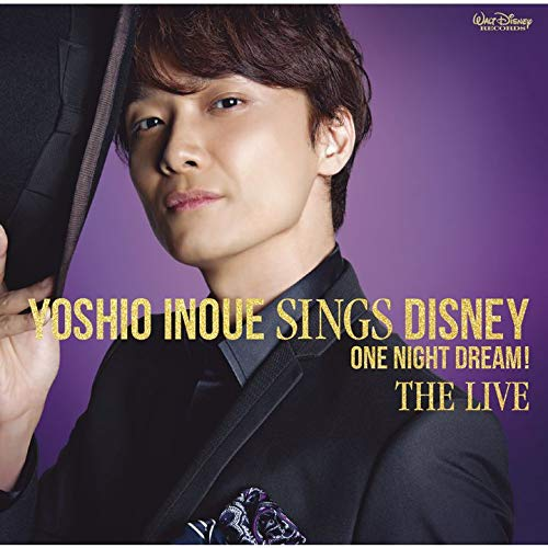 Yoshio Inoue sings Disney~One Night Dream! The Live(DVD付)