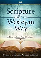 Scripture and the Wesleyan Way: A Bible Study on Real Christianity [DVD]