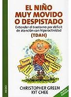 El niño muy movido o despistado : (TDAH), entender el trastorno por déficit de atención con hiperactividad