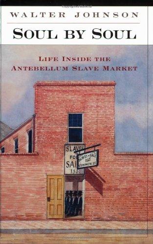 Download Soul by Soul: Life Inside the Antebellum Slave Market 0674005392