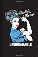 Disability Warrior Unbreakable: Disability Awareness Gifts Blank Lined Notebook Support Present For Men Women Blue  Ribbon Awareness Month / Day Journal for Him Her