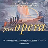 Pure Opera: Highlights from Beautiful Operas by Various