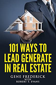101 Ways to Lead Generate in Real Estate by [Frederick, Gene, Evans, Robert]