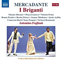 Mercadante: I Briganti [Bruno Pratico, Vittorio Prato, Maxim Mironov, Jesus Ayllon] [Naxos: 8.660343-44] by Bruno Pratico (2014-07-03)