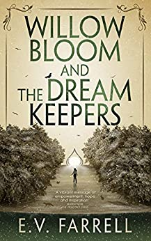 Willow Bloom and the Dream Keepers by [Farrell, E.V.]