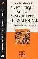 La politique suisse de solidarité internationale. de la coopération au développement global