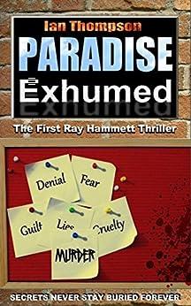 [Thompson, Ian]のParadise Exhumed (Ray Hammett Thrillers Book 1) (English Edition)