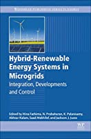 Hybrid-Renewable Energy Systems in Microgrids: Integration, Developments and Control (Woodhead Publishing Series in Energy)