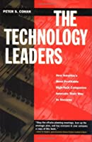 The Technology Leaders: How America's Most Profitable High-Tech Companies Innovate Their Way to Success (Jossey Bass Business & Management Series)