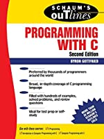 Schaum's Outline of Programming with C【洋書】 [並行輸入品]
