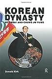 Korean Dynasty: Hyundai and Chung Ju Yung