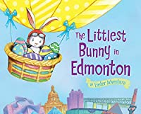 The Littlest Bunny in Edmonton: An Easter Adventure