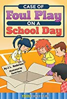 Case of the Foul Play on a School Day (Rourke's Mystery Chapter Books)