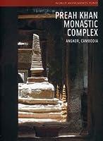 Preah Khan Monastic Complex: Angkor, Cambodia (World Monuments Fund)